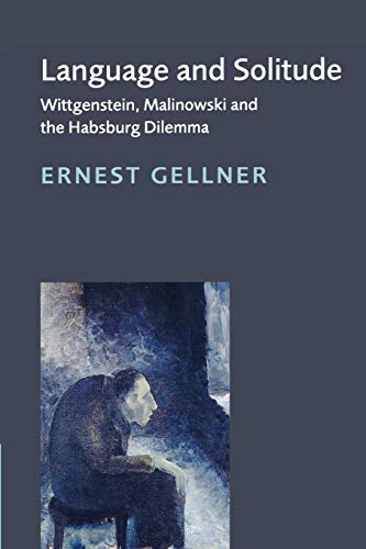 Language and Solitude: Wittgenstein, Malinowski and the Habsburg Dilemma