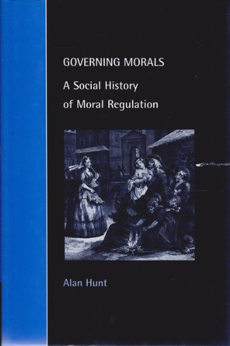 9780521640718: Governing Morals: A Social History of Moral Regulation (Cambridge Studies in Law and Society)