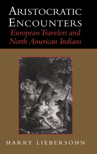 9780521640909: Aristocratic Encounters: European Travelers and North American Indians