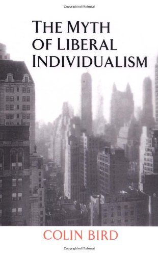 THE MYTH OF LIBERAL INDIVIDUALISM: Bird, Colin