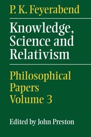 9780521641296: Knowledge, Science and Relativism Hardback: 3 (Philosophical Papers/Paul K. Feyerabend, Vol 3)