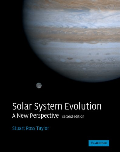 Solar System Evolution: A New Perspective - Second Edition