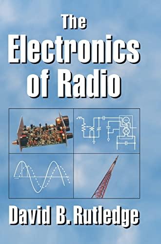 9780521641364: The Electronics of Radio