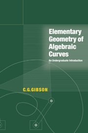 9780521641401: Elementary Geometry of Algebraic Curves Hardback: An Undergraduate Introduction