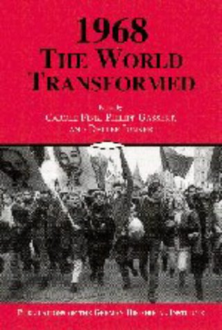 1968: The World Transformed (Publications of the German Historical Institute)