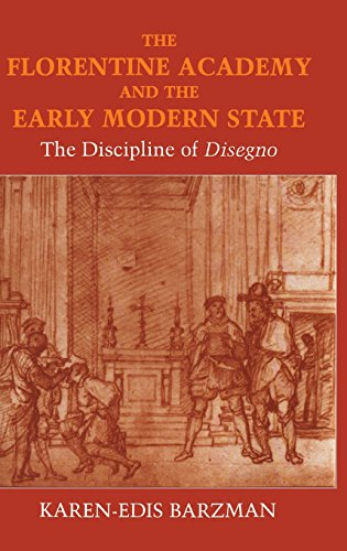 9780521641623: The Florentine Academy and the Early Modern State: The Discipline of Disegno