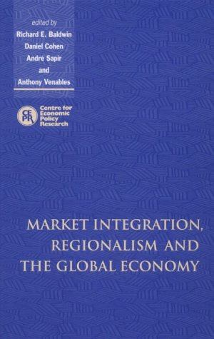 9780521641814: Market Integration, Regionalism and the Global Economy