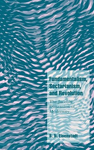 9780521641845: Fundamentalism, Sectarianism, and Revolution: The Jacobin Dimension of Modernity (Cambridge Cultural Social Studies)