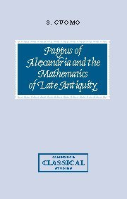 9780521642118: Pappus of Alexandria and the Mathematics of Late Antiquity (Cambridge Classical Studies)
