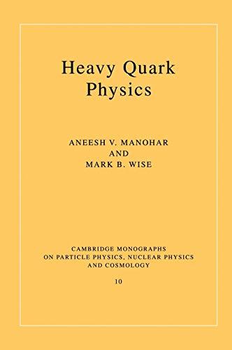 Heavy Quark Physics: Manohar, Aneesh Vasant;Wise,