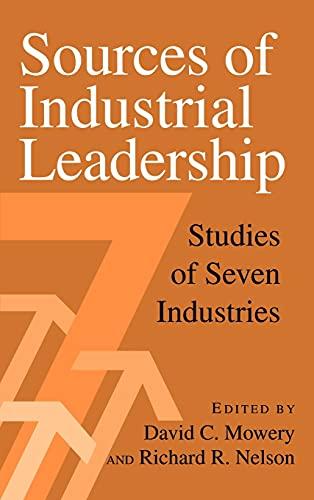 9780521642545: Sources of Industrial Leadership: Studies of Seven Industries