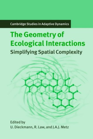9780521642941: The Geometry of Ecological Interactions: Simplifying Spatial Complexity (Cambridge Studies in Adaptive Dynamics)