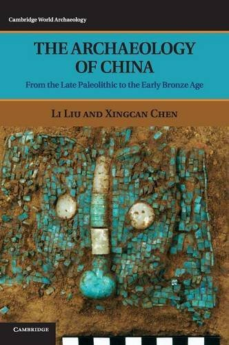 9780521643108: The Archaeology of China: From the Late Paleolithic to the Early Bronze Age (Cambridge World Archaeology)