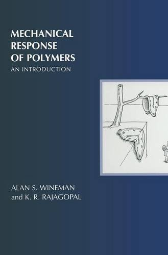 Mechanical Response of Polymers: An Introduction: Alan S. Wineman/
