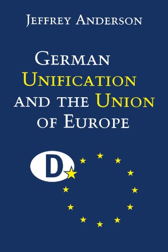 German Unification and the Union of Europe: The Domestic Politics of Integration Policy.: Anderson,...