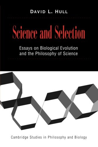 Science and Selection: Essays on Biological Evolution and the Philosophy of Science (Cambridge Studies in Philosophy and Biology) (0521644054) by David L. Hull