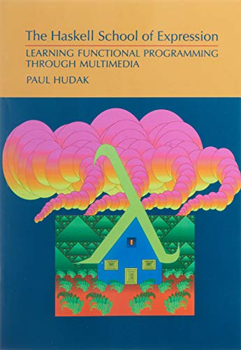 9780521644082: The Haskell School of Expression: Learning Functional Programming through Multimedia