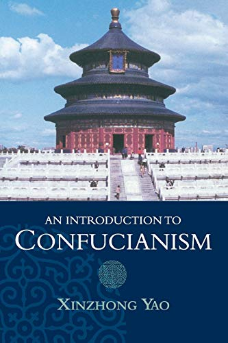 An Introduction to Confucianism (Introduction to Religion): Xinzhong Yao
