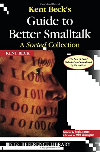 9780521644372: Kent Beck's Guide to Better Smalltalk: A Sorted Collection (SIGS Reference Library)