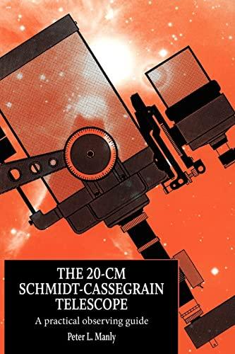 The 20-CM Schmidt-Cassegrain Telescope: A Practical Observing Guide: T. J. Pedley