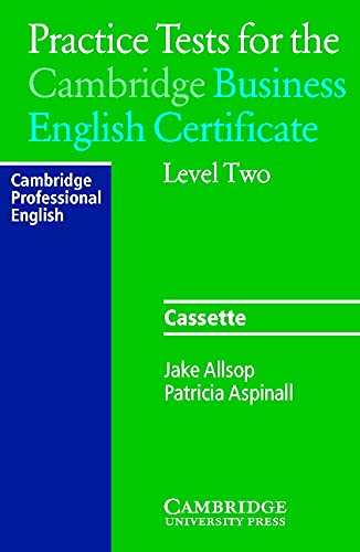 Practice Tests for the Cambridge Business English Certificate Level 2 (052164447X) by Jake Allsop; Patricia Aspinall