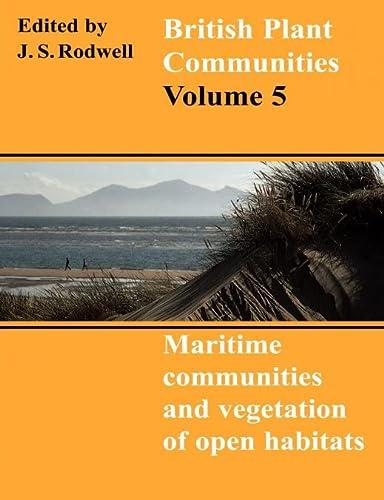 9780521644761: British Plant Communities: Volume 5, Maritime Communities and Vegetation of Open Habitats Paperback: Vol 5