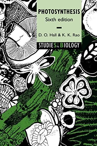 Photosynthesis (Studies in Biology): David O. Hall; Krishna Rao