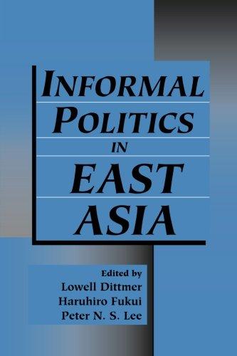 Informal Politics in East Asia: Lowell Dittmer, Haruhiro Fukui & Peter N.S. Lee (Eds)