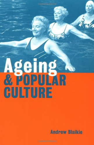 Ageing and Popular Culture: Andrew Blaikie