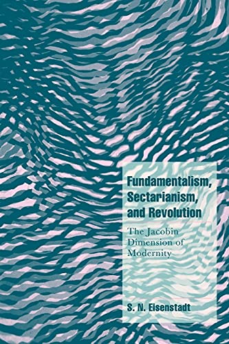 9780521645867: Fundamentalism, Sectarianism, and Revolution: The Jacobin Dimension of Modernity (Cambridge Cultural Social Studies)