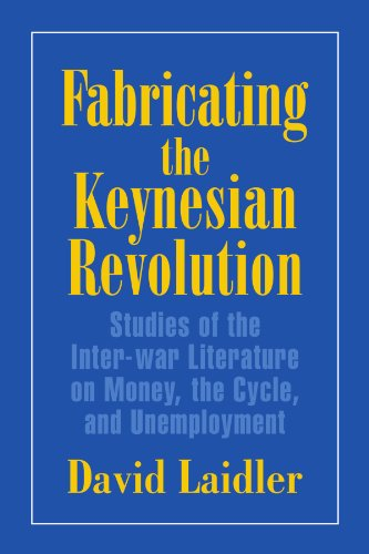 9780521645966: Fabricating the Keynesian Revolution Paperback: Studies of the Inter-war Literature on Money, the Cycle, and Unemployment (Historical Perspectives on Modern Economics)