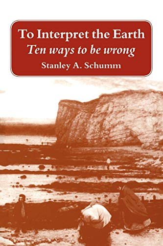 9780521646024: To Interpret the Earth Paperback: Ten Ways to Be Wrong
