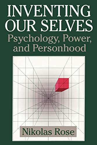 9780521646079: Inventing our Selves Paperback: Psychology, Power, and Personhood (Cambridge Studies in the History of Psychology)