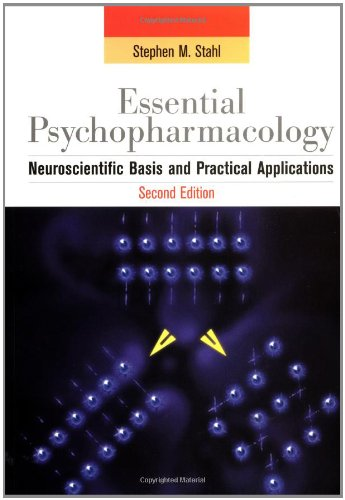 Essential Psychopharmacology: Neuroscientific Basis and Practical Applications: Stephen M. Stahl
