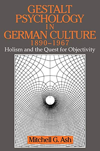 9780521646277: Gestalt Psychology in German Culture, 1890-1967: Holism and the Quest for Objectivity (Cambridge Studies in the History of Psychology)