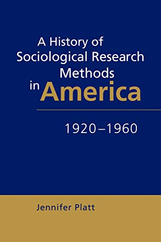 9780521646499: A History of Sociological Research Methods in America, 1920-1960 (Ideas in Context)