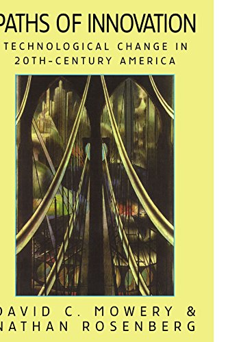 Paths of Innovation: Technological Change in 20th Century America: David C. Mowery & Nathan ...