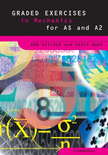 9780521646864: Graded Exercises in Mechanics (Graded Exercises in Advanced Level Mathematics)