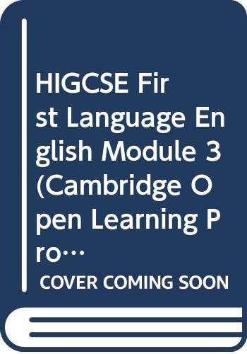 HIGCSE First Language English Module 3 (Cambridge Open Learning Project in South Africa) (0521647703) by University of Cambridge Local Examinations Syndicate