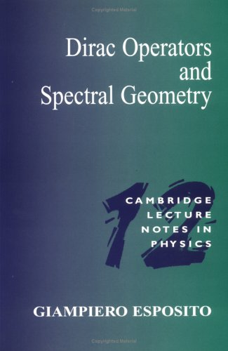 9780521648622: Dirac Operators and Spectral Geometry (Cambridge Lecture Notes in Physics)
