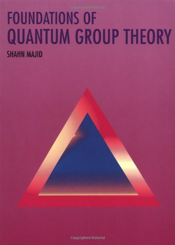 Foundations of Quantum Group Theory: Majid, Dr Shahn