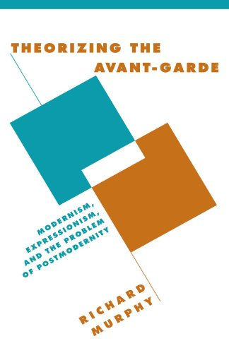 9780521648691: Theorizing the Avant-Garde: Modernism, Expressionism, and the Problem of Postmodernity (Literature, Culture, Theory)