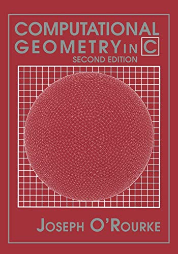 9780521649766: Computational Geometry in C 2nd Edition Paperback (Cambridge Tracts in Theoretical Computer Science)
