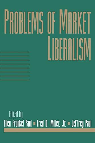 Problems of Market Liberalism: Volume 15, Social: Paul, Ellen Frankel