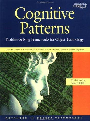 9780521649988: Cognitive Patterns : Problem-Solving Frameworks for Object Technology: Advances in Object Technology (SIGS: Managing Object Technology)