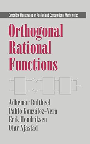 9780521650069: Orthogonal Rational Functions (Cambridge Monographs on Applied and Computational Mathematics)