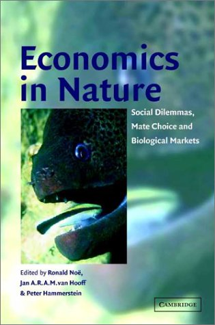 9780521650144: Economics in Nature: Social Dilemmas, Mate Choice and Biological Markets