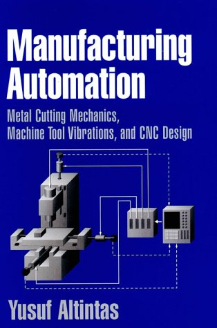 9780521650298: Manufacturing Automation: Metal Cutting Mechanics, Machine Tool Vibrations, and CNC Design