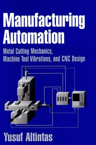 9780521650298: Manufacturing Automation: Metal Cutting Mechanics, Machine Tool Vibrations, and CNC Design