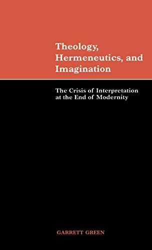 9780521650489: Theology, Hermeneutics, and Imagination: The Crisis of Interpretation at the End of Modernity